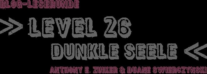 Anthony E. Zuiker und Duane Swierczynski – Level 26: Dunkle Seele