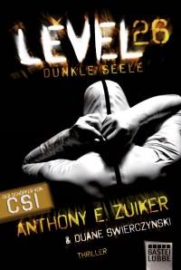 Buchcover Level 26: Dunkle Seele Anthony Zuiker und Duane Swierczynski
