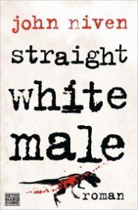 Buchcover John Niven Straight White Male Heyne Hardcore