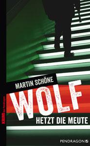 Buchcover Wolf hetzt die Meute von Martin Schoene