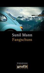 Buchcover Fangschuss von Sunil Mann
