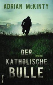 Adrian McKinty Der katholische Bulle Suhrkamp Verlag