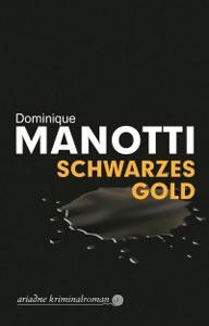 Buchcover Schwarzes Gold Dominique Manotti