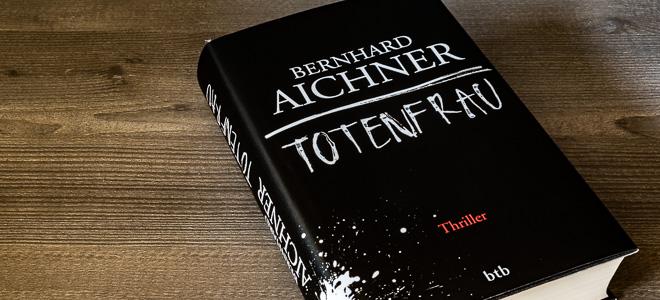 Thriller Totenfrau Bernhard Aichner btb Verlag