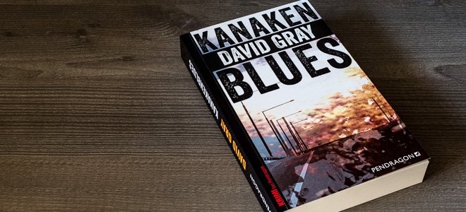 Hardboiled Kanakenblues David Gray Pendragon Verlag
