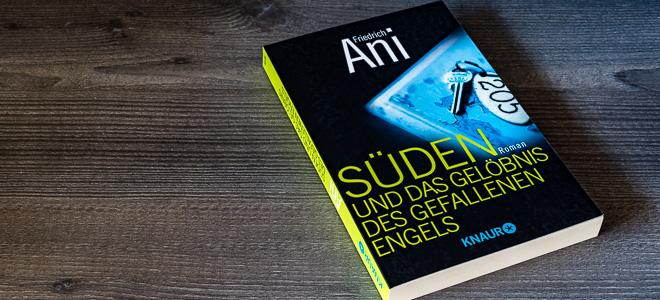 Friedrich Ani – Süden und das Gelöbnis des gefallenen Engels