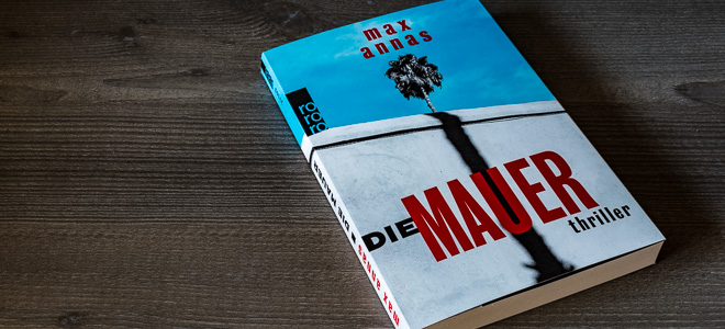 Thriller Die Mauer Max Annas Rowohlt Verlag
