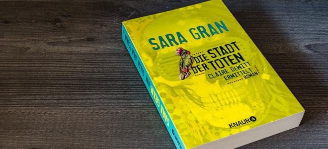Kriminalroman Die Stadt der Toten Sara Gran Knaur Verlag
