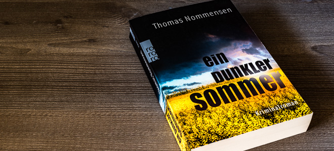 Kriminalroman Ein dunkler Sommer Thomas Nommensen Rowohlt Verlag