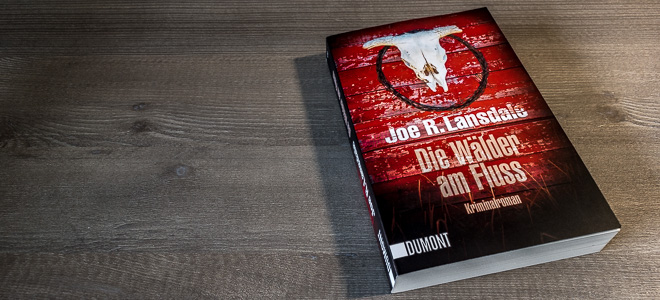 rezension joe r lansdale die waelder am fluss wortgestalt buchblog dumont