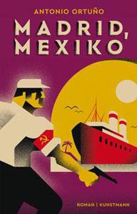 antonio ortuno madrid mexiko kunstmann verlag
