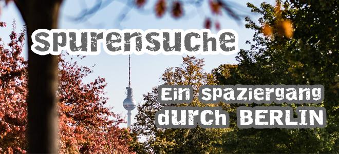 Derweisseaffe Spurensuche Ein Spaziergang Durch Berlin